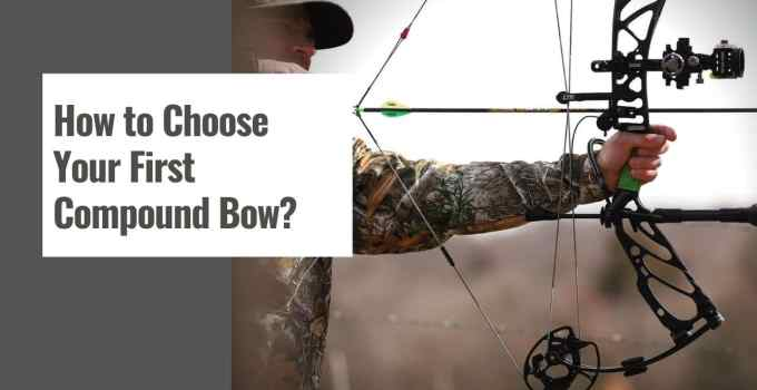 How to Choose Your First Compound Bow