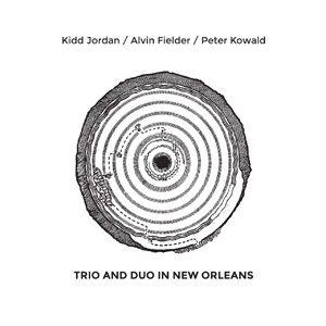 Kidd Jordan | Peter Kowald | Alvin Fielder | Live in New Orleans | no business records