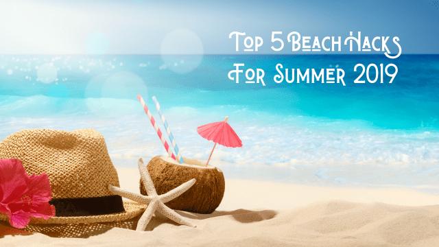 Fun beach ideas: top Beach Hacks to maximize enjoyment of the beach