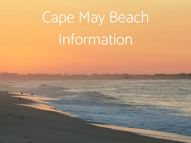 Find Cape May Beach Information here, including information about Lifeguarded beaches in South Jersey.