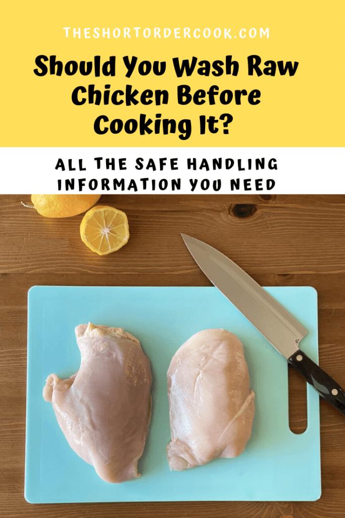 Should You Wash Raw Chicken