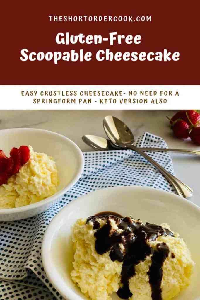 Gluten-Free Scoopable Cheesecake (no crust) PIN