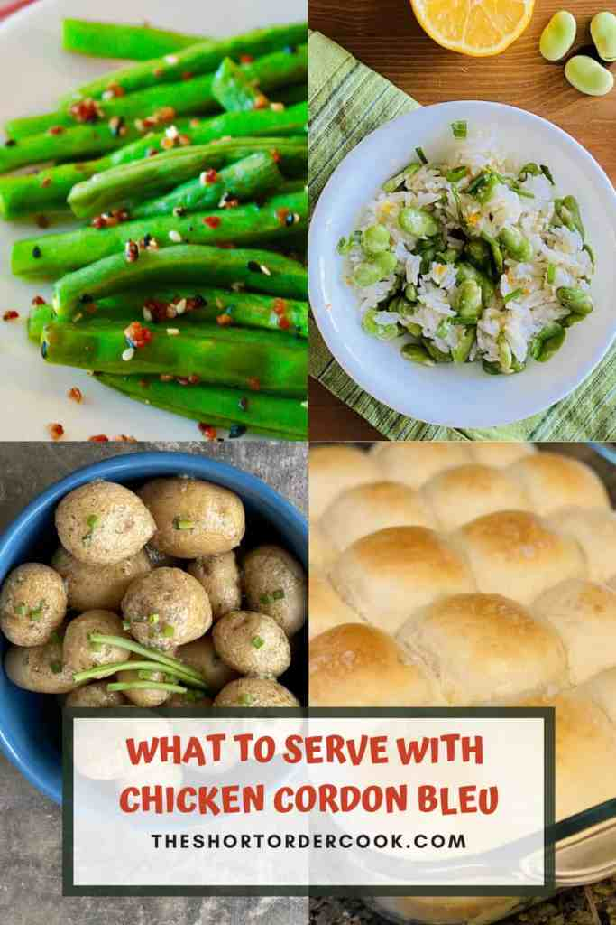 What to Serve with Chicken Cordon Bleu PIN with images for green beans, fava salad, dinner rolls, and potatoes
