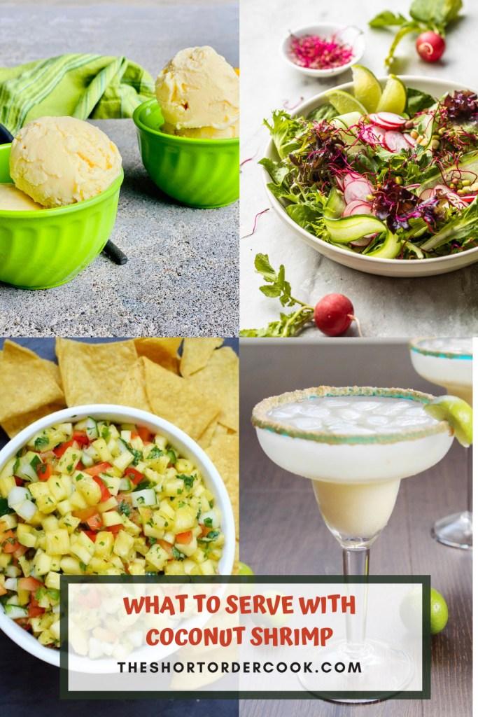 What To Serve With Coconut Shrimp PIN 4 recipes images of margarita, mango ice cream, salad & fruit salsa