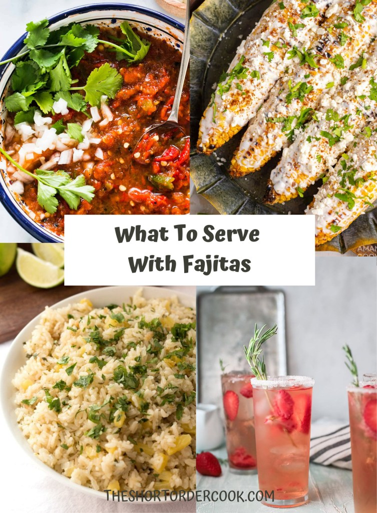 What to Serve with Fajitas 4 recipe images of elote on a platter, glasses of strawberry paloma cocktails, a bowl of rice and a bowl of red salsa
