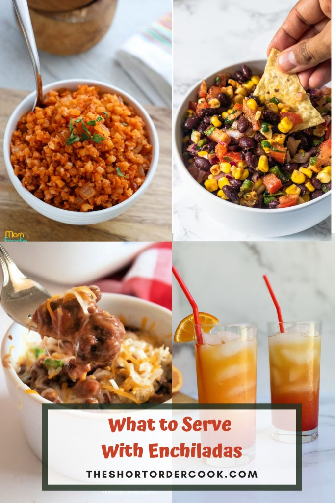 What to Serve With Enchiladas PIN 4 recipe images for cauliflower rice, blackbean salsa, tequila sunrise cocktails and refried beans