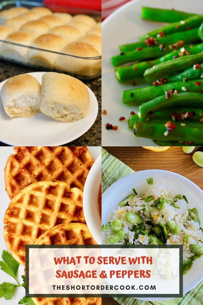 What to Serve with Sausage & Peppers PIN of 4 recipes images for rolls, green beans, cornbread keto waffles and favas with rice