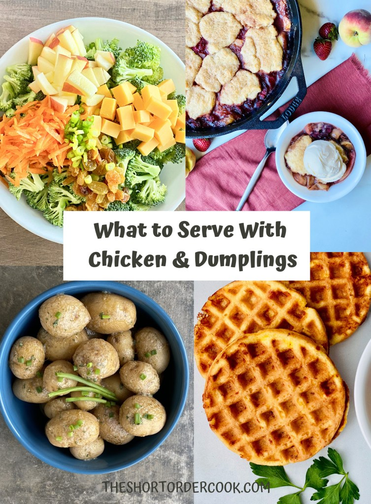 What to Serve With Chicken & Dumplings PN1 four images for broccoli salad, peach strawberry cobbler, ranch potatoes and keto cornbread