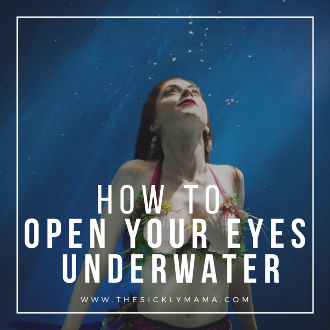 how to open your eyes underwater modelling mermaid the sickly mama