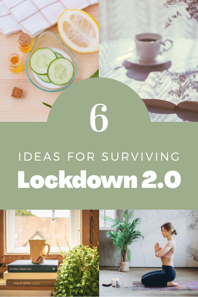 6 ideas for surviving lockdown 2.0 coronavirus second wave mental health and wellness
