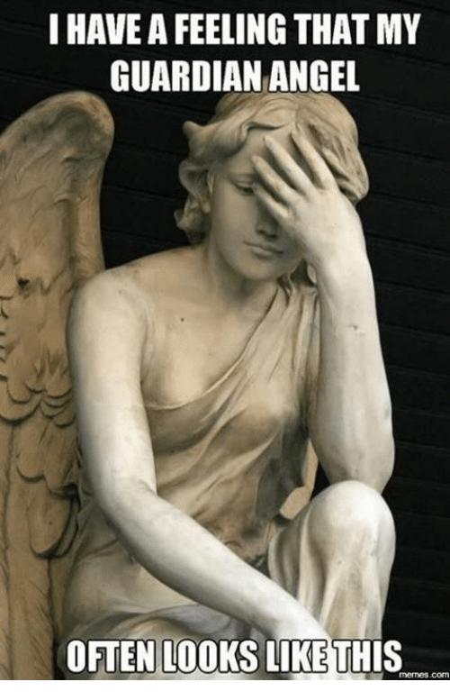 i-have-a-feeling-thatmy-guardian-angel-often-looks-like-13579807.png