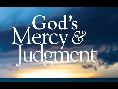 God's mercy and Judgment