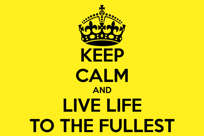 keep calm live to fullest