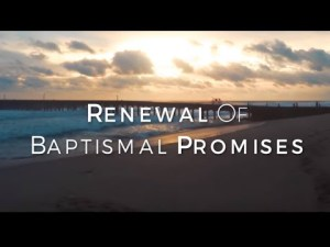 Renewal of Baptismal Vows