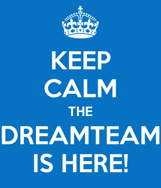 Keep Calm the Dream Team is Here