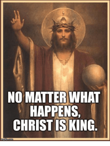 Christ the King meme