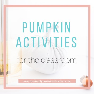 Pumpkin Activities in the Classroom