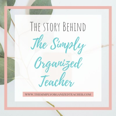 The Story Behind 'The Simply Organized Teacher'