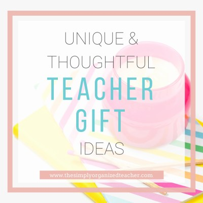 Unique and Creative Teacher Gift Ideas