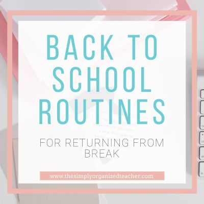 Back to School Routines for Returning from Break