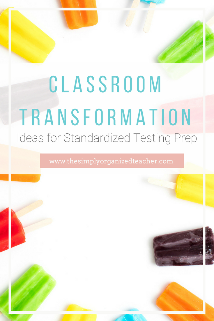 Classroom Transformation ideas for standardized testing prep. These fun ideas for classroom transformations are great ways to engage your students and promote learning!