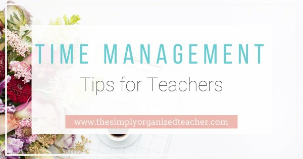 Time Management Tips for teachers. Ideas on creating routines and boundaries so that you will manage your time more effieciently