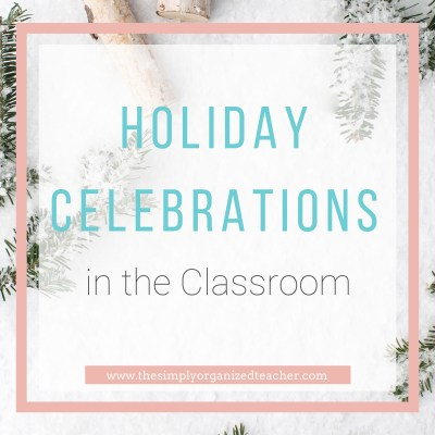 Holiday Celebrations in the Classroom