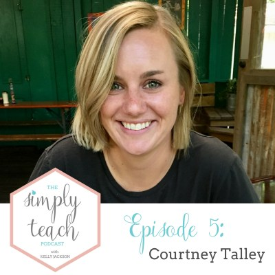 Simply Teach Episode #5: Courtney Talley