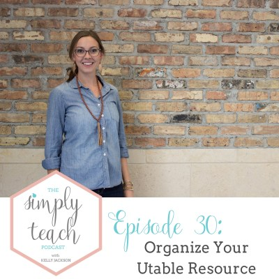 Simply Teach 30: Organize Your Utable Resource