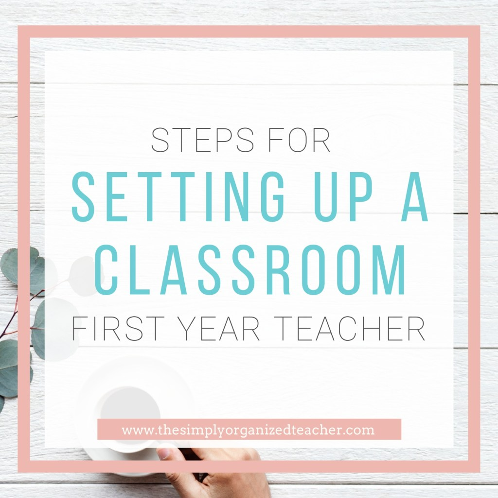 Tips for first year teachers on setting up a classroom to have an organized and well managed classroom.
