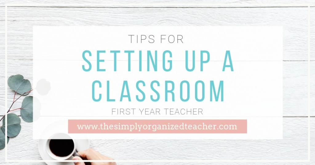 Tips for setting up a classroom at the beginning of a new school year.