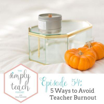 5 Ways to Avoid Teacher Burnout