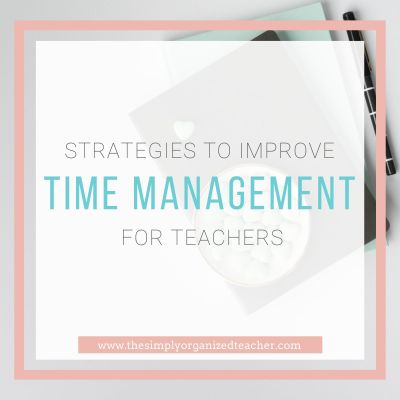 Strategies to Improve Time Management for Teachers