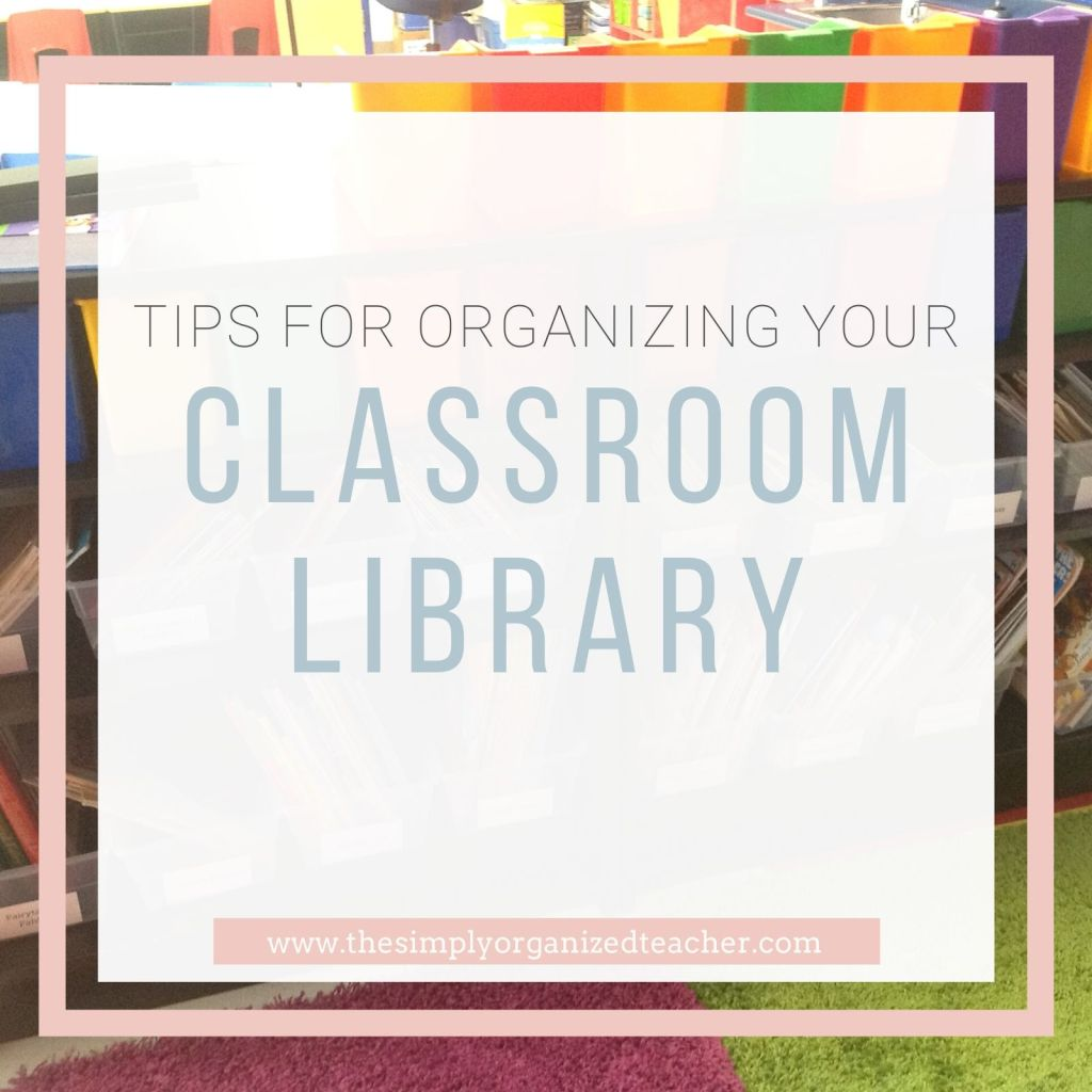 """Text overlay: \""""Tips for organizing your classroom library\"""""""