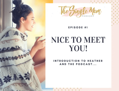The Single Mom Blog - Podcast Episode 1: Nice to meet You