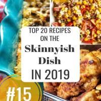 Top Twenty Skinnyish Dish Recipes of 2019