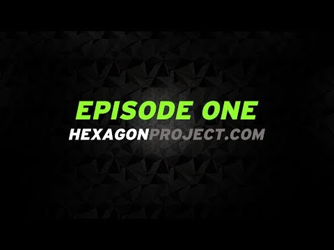 """Hexagon project – Episode 1 """"The Plan"""""""