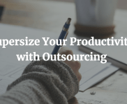 Supersize Your Productivity with Outsourcing
