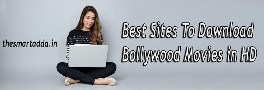 Best Sites To Download Bollywood Movies in HD.