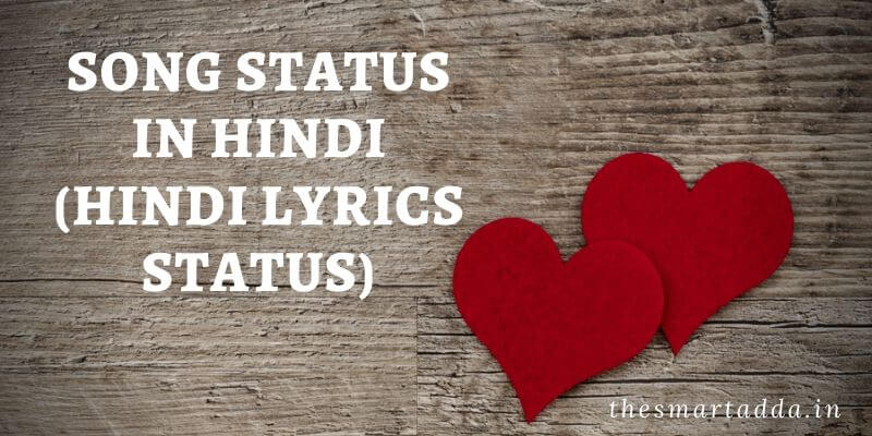 Song Status in Hindi Lyrics