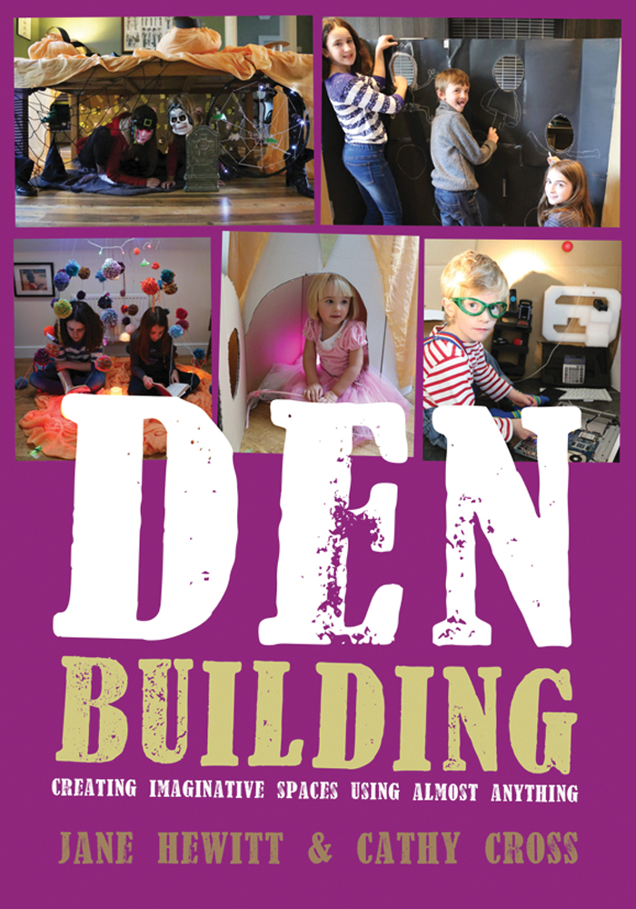 Den Building by Jane Hewitt and Cathy Cross