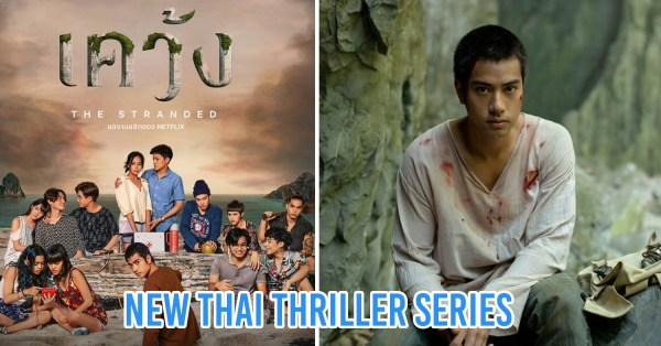 The Stranded Is Netflix's First Thai Original Series For Thriller Fans To Binge On