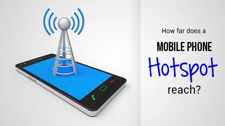 how far does a mobile hotspot reach