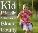 Kid Friendly Activities in Blount County