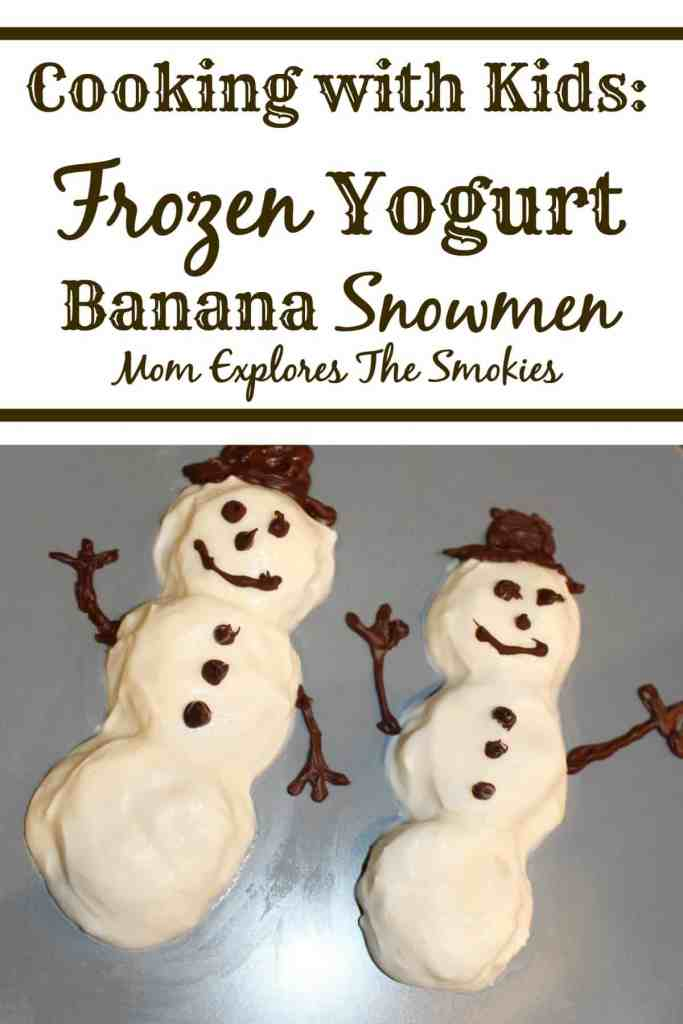 Frozen Yogurt Banana Snowmen Mom Explores The Smokies