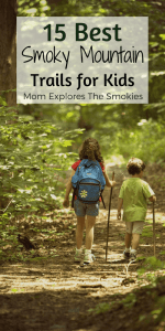 15 Best Smoky Mountain Trails for Kids and Families, Mom Explores The Smokies