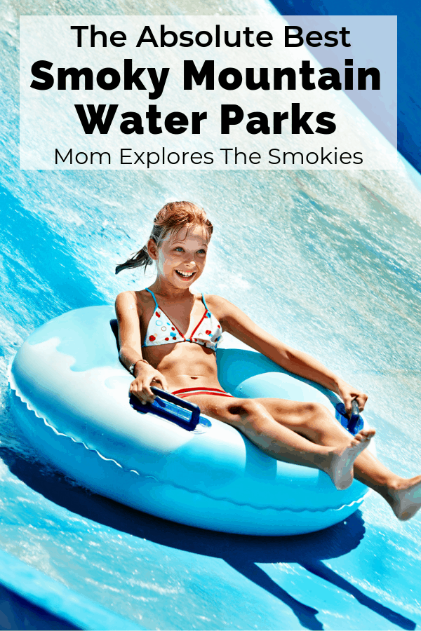 Best Smoky Mountain Water Parks, Mom Explores The Smokies
