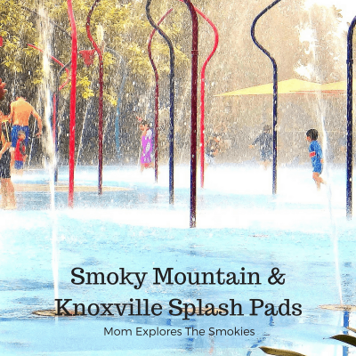 Smoky Mountain & Knoxville Splash Pads
