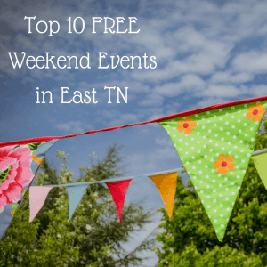 Top 10 Free Weekend Events in The Smoky Mountains, Knoxville, and East Tennessee