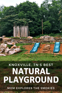 Bakers Creek Preserve Natural Playground, Knoxville Tennessee, Mom Explores The Smokies